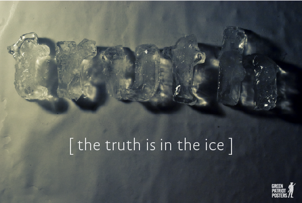 """The Truth is in the Ice"" Posters"